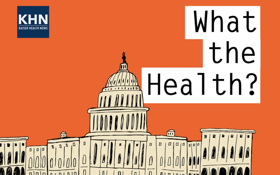 Podcast: KHN's 'What The Health?' The ACA Heads Back To Court. Again.